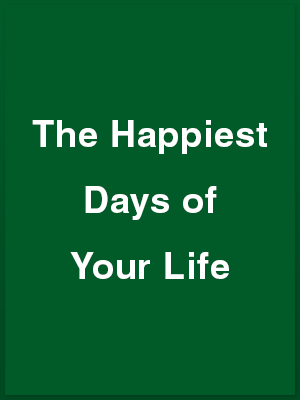 225704_the-happiest-days-of-your-life_playbill