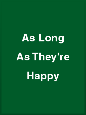 336102_as-long-as-theyre-happy_playbill