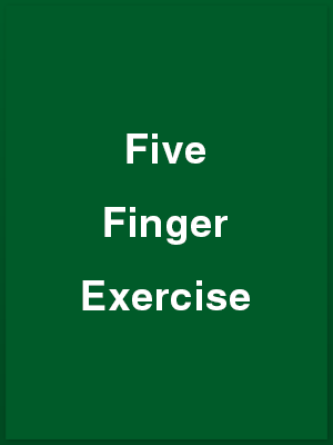 476504_five-finger-exercise_playbill