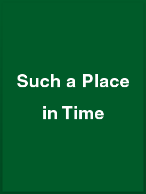 496512_such-a-place-in-time_playbill