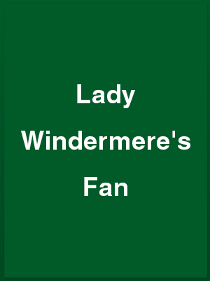 747202_lady-windermeres-fan_playbill