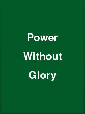 75301_power-without-glory_playbill