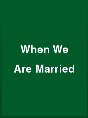 897512_when-we-are-married_playbill